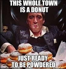 Scarface Meme - scarface donut meme generator imgflip