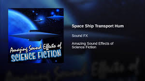 space ship transport hum youtube