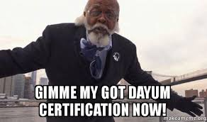 Dayum Meme - gimme my got dayum certification now too damn low jimmy