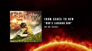from ashes from ashes to new who s laughing now official audio