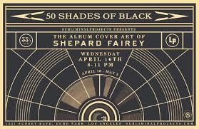 Shades Of Black Shepard Fairey 50 Shades Of Black Subliminal Projects