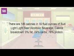 how many carbs in bud light beer how many calories are in a 16 ounce can of bud light youtube