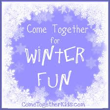 come together kids come together for winter fun