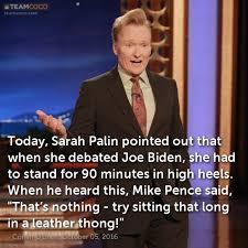 Sarah Palin Memes - joke today sarah palin pointed out that when she debat conan