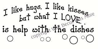 i like hugs i like kisses i love help with dishes kitchen wall hugs kisses love help dishes kitchen decor vinyl wall decal loading zoom