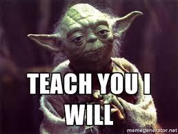Yoda Meme Generator - yoda teach you i will meditation pinterest