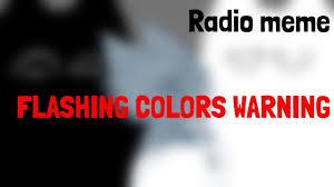 Radio Meme - flashing colors radio meme youtube