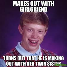 Making Out Meme - makes out with girlgriend turns out that he is making out with her