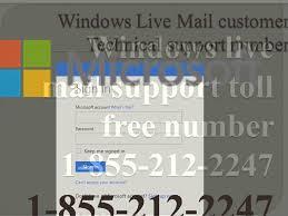 Windows Help Desk Phone Number by Microsoft 1 855 212 2247 Windows Live Mail Customer