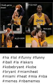 Funny Lakers Memes - this too funny not so fast finally get to shoot lakers nice pass