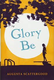 glory be augusta scattergood 9780545331807 amazon com books