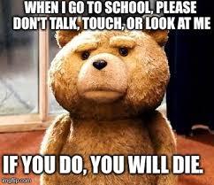 Don T Talk To Me Meme - ted meme imgflip