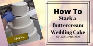 stacking a buttercream wedding cake cakecentral com