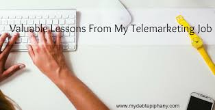 valuable lessons learned from my telemarketing job my debt epiphany