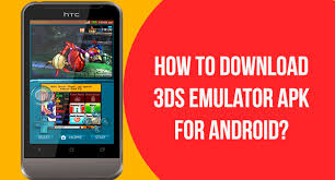 3ds emulator for android how to nintendo 3ds emulator apk for android device