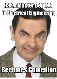 Electrical Engineer Meme - just mr bean weknowmemes