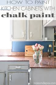 chalk paint kitchen cabinets images how to paint a kitchen with chalk paint maison de pax