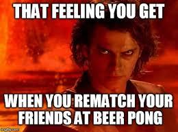 Beer Pong Meme - you underestimate my power latest memes imgflip