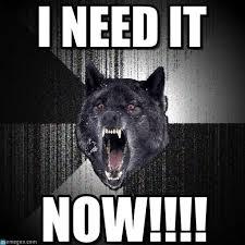 I Need Memes - i need it insanity wolf meme on memegen