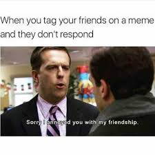 Friends Meme - dopl3r com memes when you tag your friends on a meme and they