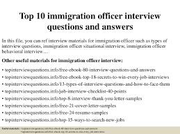 top10immigrationofficerinterviewquestionsandanswers 150409202509 conversion gate01 thumbnail 4 jpg cb u003d1428629156