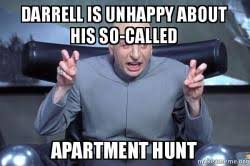 Darrell Meme - darrell is unhappy about his so called apartment hunt dr evil