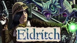 eldritch videogame tv tropes
