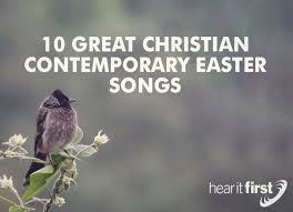 religious easter songs for children 10 great christian contemporary easter songs news hear it