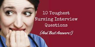 assistant nurse manager interview questions and answers the 10 toughest nursing interview questions and best answers