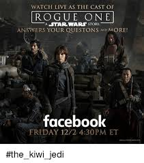 Et Is A Jedi Meme - watch live as the cast of rogue one a star wars story swers your