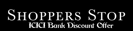 shoppers stop gift card 10 shoppers stop offers 2018 for icici bank cards net banking users