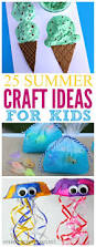 25 summer crafts for kids summer crafts craft and summer