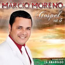 Márcio Moreno -  Gospel - Volume 3  2011
