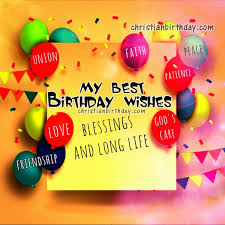 my best wishes on your birthday free christian birthday quotes