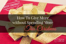 how to give more without spending more this christmas advent