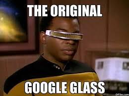 Nerd Glasses Meme - lieutenant commander geordi la forge comments on google glass