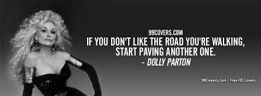Dolly Parton Meme - facebook cover photos dolly parton if you dont like the road youre