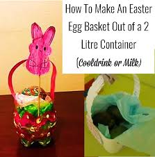 cool easter baskets how to make an easter egg basket out of a 2 litre container