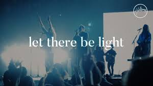 movie let there be light near me let there be light hillsong worship youtube