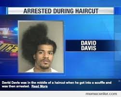 Haircut Meme - arrested during haircut by ben meme center