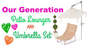 Patio Umbrella Set by American Doll Patio Lounger U0026 Umbrella Set By Our