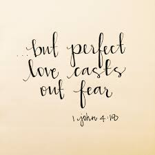 Perfect Love Quote by Such Love Has No Fear Because Perfect Love Expels All Fear If We