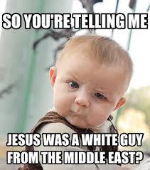 Baby Jesus Meme - skeptical baby meme white jesus my memes pinterest white