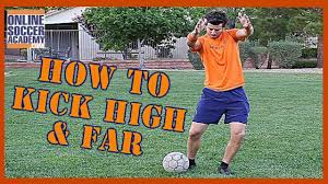 how to kick a soccer ball high and far 8 key points online