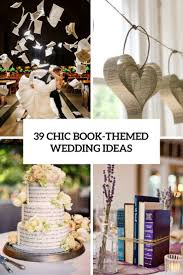 wedding book 39 chic book themed wedding ideas weddingomania