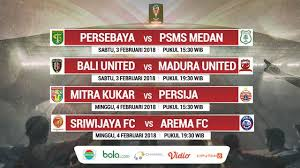 Jadwal Piala Presiden 2018 Jadwal Lengkap Pertandingan Babak 8 Besar Piala Presiden 2018