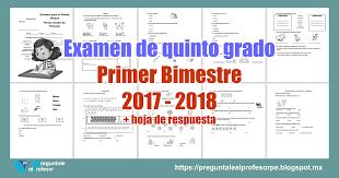 examen de 5 grado con respuestas examen de quinto grado primer bimestre 2017 2018 hoja de