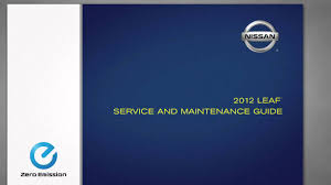 nissan leaf warranty 2017 2012 nissan leaf warranty and service maintenance guide youtube