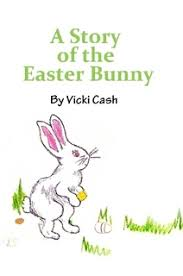 the story of the easter bunny the story of the easter bunny by vicki paperback lulu