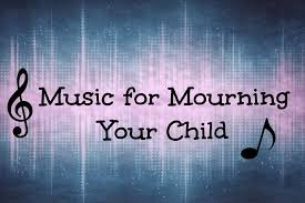 grieving the loss of a child stillborn and still breathing grief project 35 songs for mourning